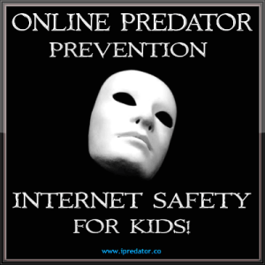ONLINE SEXUAL PREDATOR PREVENTION-CHILD PREDATOR PREVENTION-STOP CYBER EVIL-IPREDATOR